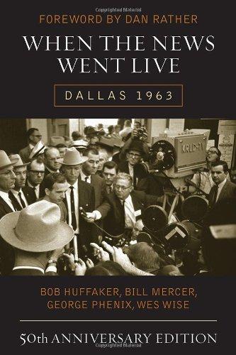 9781589798953: When the News Went Live: Dallas 1963, 50th Anniversary Edition
