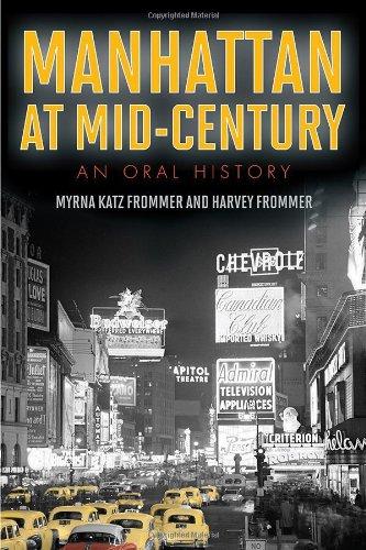 Manhattan at Mid-century: An Oral History: Frommer, Myrna Katz; Frommer, Harvey