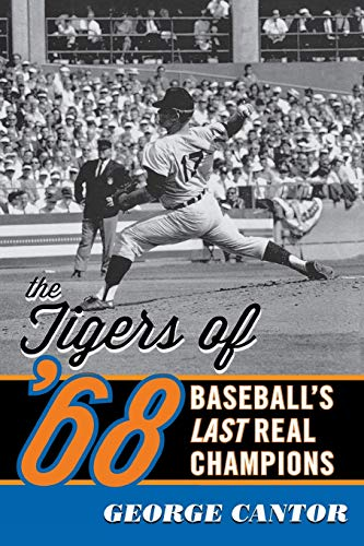9781589799288: The Tigers of '68: Baseball's Last Real Champions