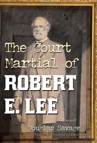 9781589799394: The Court Martial of Robert E. Lee: A Novel