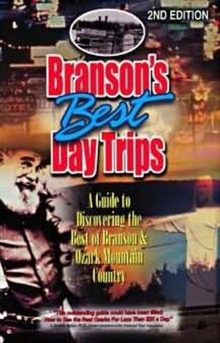 9781589800090: Branson's Best Day Trips: A Guide To Discovering The Best Of Branson And Ozark Mountain Country