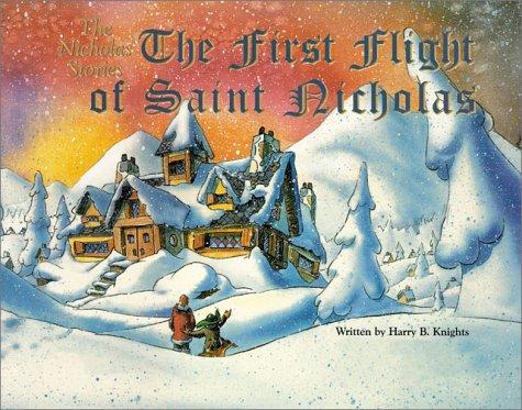 First Flight of Saint Nicholas, The: The: Knights, Harry