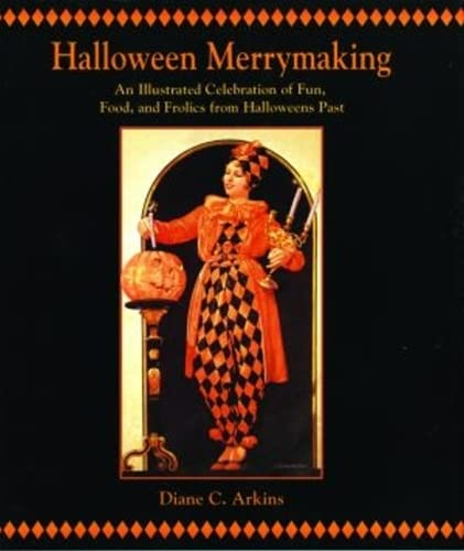 9781589801134: Halloween Merrymaking: An Illustrated Celebration of Fun, Food, and Frolics from Halloweens Past