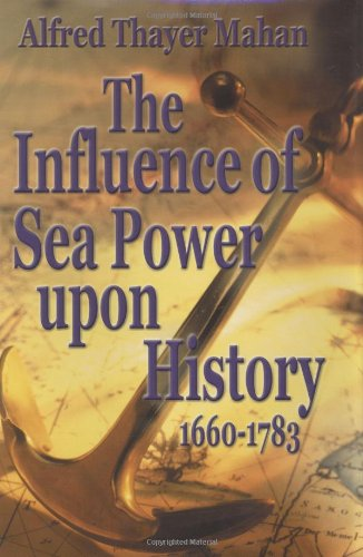9781589801554: Influence of Sea Power Upon History, 1660-1783, The