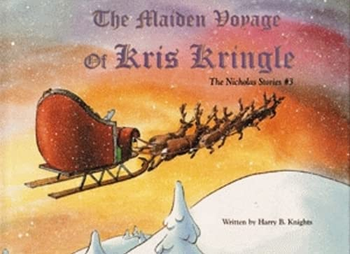 9781589801615: Maiden Voyage of Kris Kringle, The: The Nicholas Stories #3
