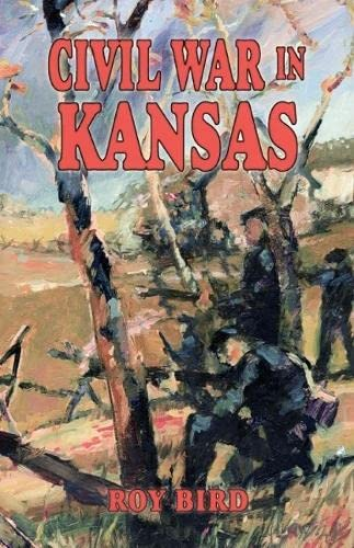 Civil War in Kansas: Bird, Roy