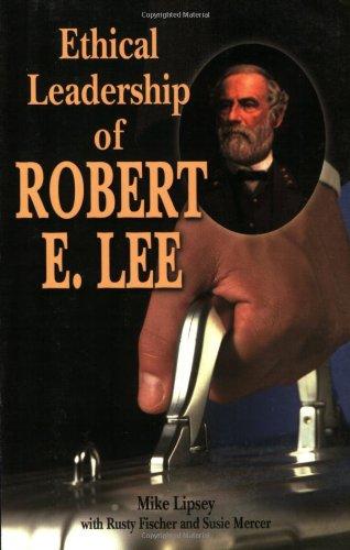 Ethical Leadership of Robert E. Lee: Mike Lipsey, Rusty