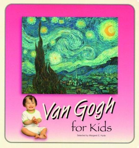 Van Gogh For Kids (Great Art for Kids Series): Hyde, Margaret