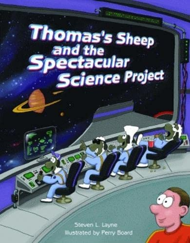 Thomas's Sheep and the Spectacular Science Project: Layne, Steven