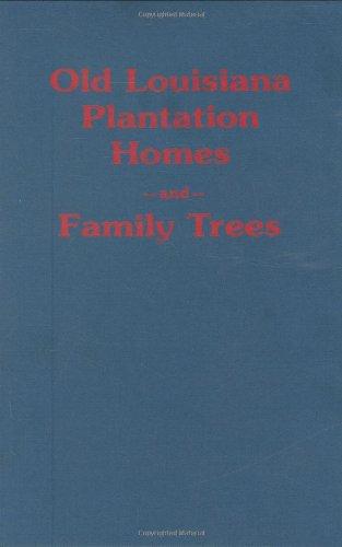 9781589802636: Old Louisiana Plantation Hones and Family Trees: Old Louisiana Plantation Homes and Family Trees