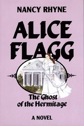 9781589802698: Alice Flagg: The Ghost of the Hermitage