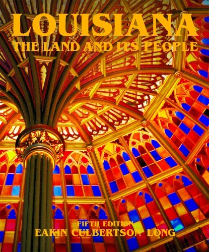Louisiana: The Land and Its People: Culbertson, Manie; Eakin, Sue