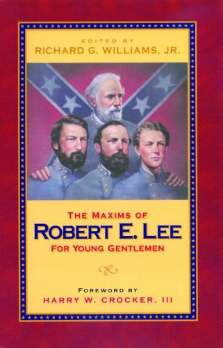 9781589803107: Maxims of Robert E. Lee for Young Gentlemen, The