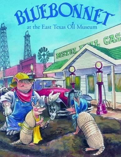 9781589803589: Bluebonnet at the East Texas Oil Museum (Bluebonnet Series)