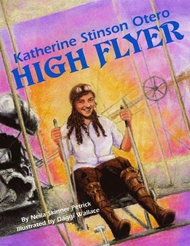 Katherine Stinson Otero, High Flyer: Petrick, Neila