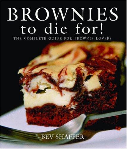 9781589803824: Brownies to Die For! (Cookbooks to Die For)