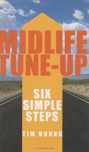 Midlife Tune-Up: Six Simple Steps: Burns, Tim