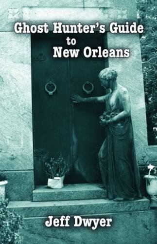9781589804081: Ghost Hunter's Guide to New Orleans