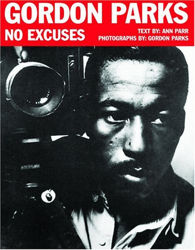 9781589804111: Gordon Parks: No Excuses