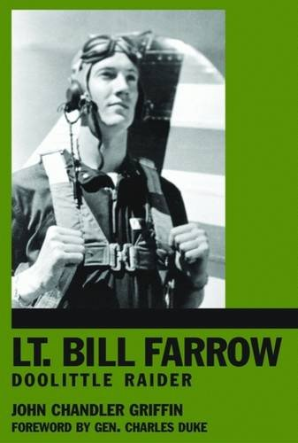Lt. Bill Farrow: Doolittle Raider (1589804228) by John Chandler Griffin