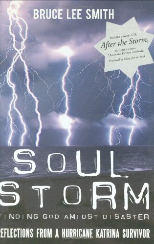 Soul Storm: Finding God Amidst Disaster: Reflections from a Hurricane Katrina Survivor [With CD]: ...