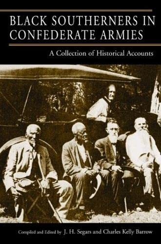 9781589804555: Black Southerners in Confederate Armies: A Collection of Historical Accounts