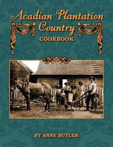 Acadian Plantation Country Cookbook (Hardcover): Anne Butler