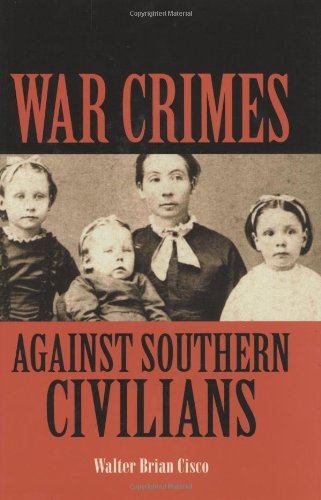 War Crimes Against Southern Civilians: Cisco, Walter