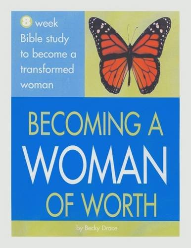 Becoming a Woman of Worth: Becky Drace