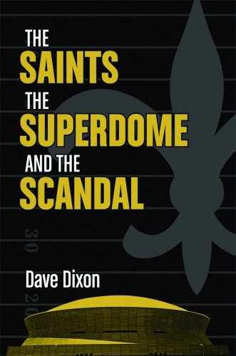 9781589804937: Saints, the Superdome, and the Scandal, The