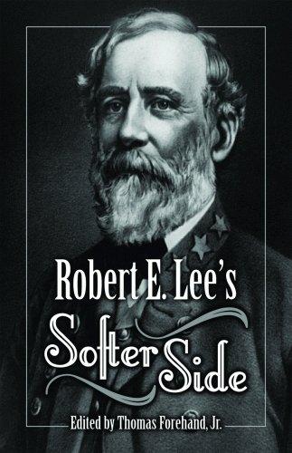 Robert E. Lee's Softer Side: Forehand Jr., Thomas