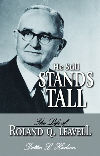 9781589805132: He Still Stands Tall: The Life of Roland Q. Leavell