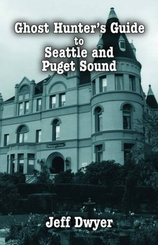 9781589805170: Ghost Hunter's Guide to Seattle