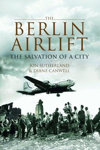 9781589805507: The Berlin Airlift: The Salvation of a City