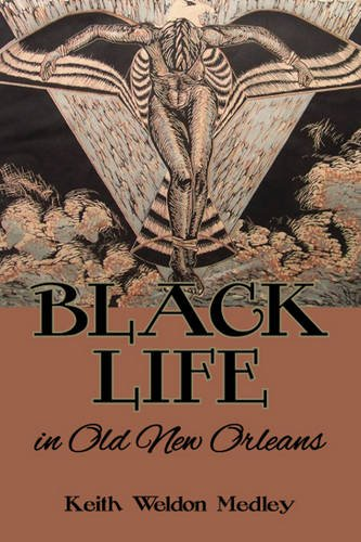 9781589805644: Black Life in Old New Orleans