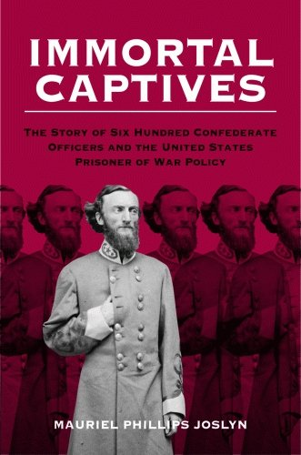 9781589805880: Immortal Captives: The Story of Confederate Officers and the United States Prisoner of War Policy