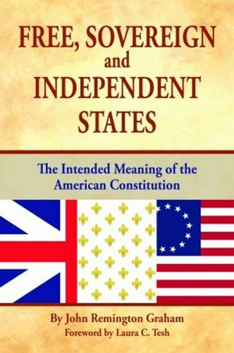 9781589805897: Free, Sovereign, and Independent States: The Intended Meaning of the American Constitution