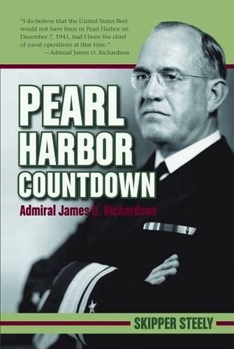 Pearl Harbor Countdown: Admiral James O. Richardson [Hardcover]