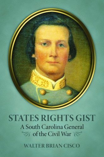 9781589805941: States Rights Gist: A South Carolina General of the Civil War