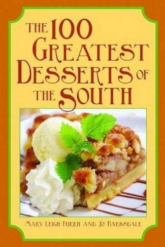 9781589806139: 100 Greatest Desserts of the South, The (100 Greatest Recipes Series)