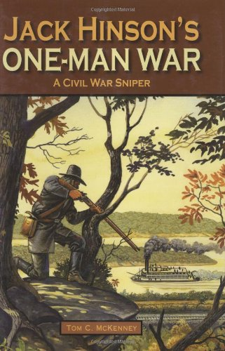 9781589806405: Jack Hinson's One-Man War, A Civil War Sniper