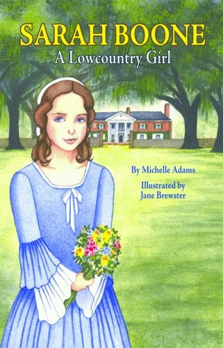 Sarah Boone: A Lowcountry Girl: Michelle Adams