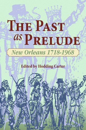 9781589806818: Past as Prelude, The: New Orleans 1718-1968