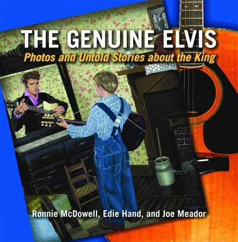 Genuine Elvis, The: Photos and Untold Stories about the King (1589806956) by Ronnie McDowell; Edie Hand; Joe Meador