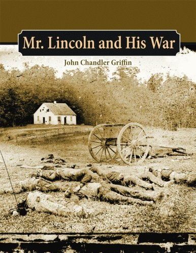 Mr. Lincoln and His War (1589807111) by John Chandler Griffin