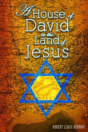House of David in the Land of Jesus, A: Robert Berman