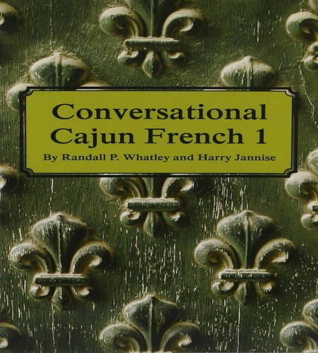 9781589807570: Conversational Cajun French 1 (French Edition)