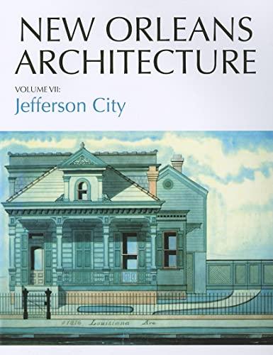 9781589808065: 7: New Orleans Architecture: Jefferson City