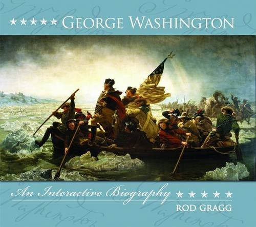 George Washington: An Interactive Biography: Gragg, Rod