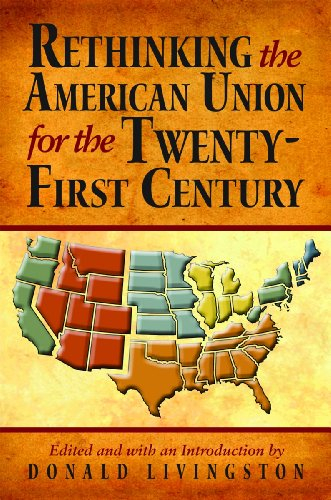 Rethinking the American Union for the Twenty-First: Donald Livingston (Editor),